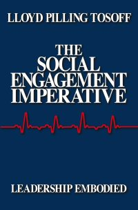 The Social Engagement Imperative, Leadership Embodied